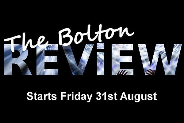 The Bolton Review - Friday 6pm - 8pm